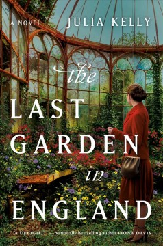 The last garden in England /  Julia Kelly. - Julia Kelly.