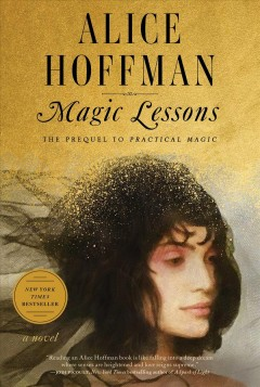 Magic Lessons / Alice Hoffman - Alice Hoffman