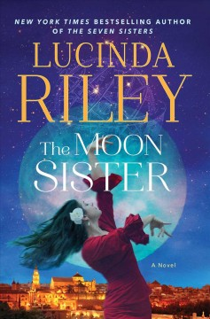 The moon sister : Tiggy's story / Lucinda Riley. - Lucinda Riley.