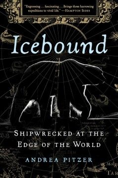 Icebound : shipwrecked at the edge of the world / Andrea Pitzer. - Andrea Pitzer.