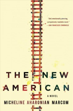The new American /  Micheline Aharonian Marcom. - Micheline Aharonian Marcom.