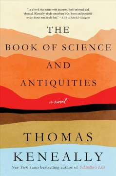 The book of science and antiquities : a novel / Thomas Keneally. - Thomas Keneally.