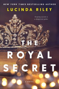 The royal secret : a novel / Lucinda Riley. - Lucinda Riley.