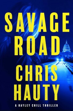 Savage road : a thriller / by Chris Hauty.