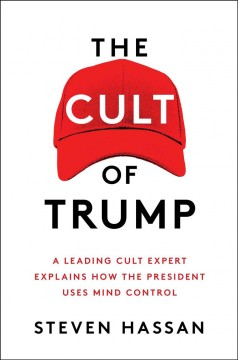 The cult of Trump /  Steven Hassan. - Steven Hassan.