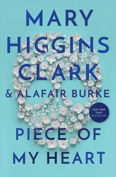 Piece Of My Heart / Mary Higgins Clark and Alafair Burke - Mary Higgins Clark and Alafair Burke