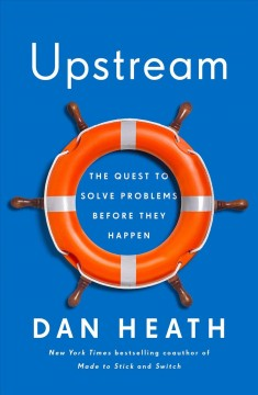 Upstream : The Quest to Solve Problems Before They Happen.