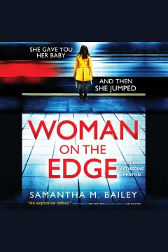 Woman on the edge /  Samantha M. Bailey.