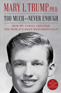 Too Much And Never Enough / Mary L Trump