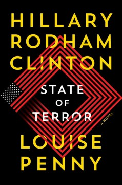 State of terror : a novel / Hillary Rodham Clinton, Louise Penny.