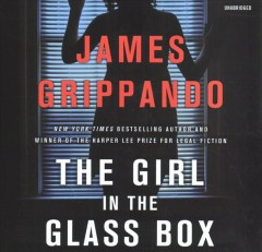 The girl in the glass box /  James Grippando.