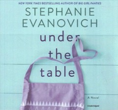 Under the table : a novel / Stephanie Evanovich. - Stephanie Evanovich.
