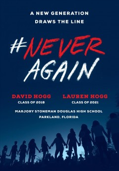 #NeverAgain : a new generation draws the line / David Hogg, Lauren Hogg. - David Hogg, Lauren Hogg.
