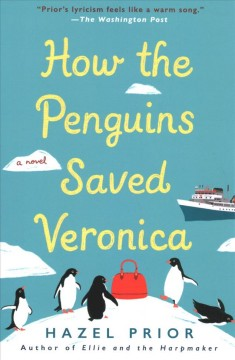 How the penguins saved Veronica /  Hazel Prior. - Hazel Prior.