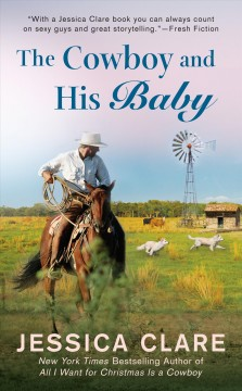 The cowboy and his baby /  Jessica Clare.