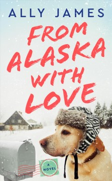 From Alaska with love /  Ally James.