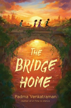 The bridge home /  Padma Venkatraman. - Padma Venkatraman.