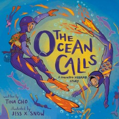 The ocean calls : a haenyeo mermaid story / written by Tina M. Cho ; illustrated by Jess X. Snow.