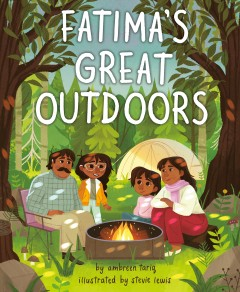 Fatima's great outdoors /  by Ambreen Tariq ; illustrated by Stevie Lewis. - by Ambreen Tariq ; illustrated by Stevie Lewis.