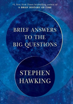 Brief Answers To The Big Questions / Stephen Hawking