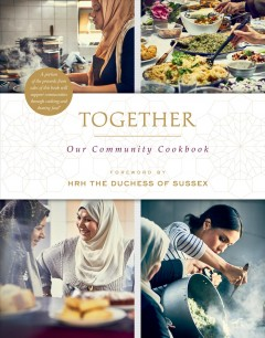 Together : our community cookbook / The Hubb Community Kitchen ; photography by Jenny Zarin ; writer of additional text, Lindsay Nicholson.