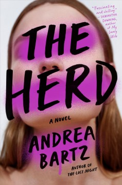 The herd : a novel / Andrea Bartz. - Andrea Bartz.