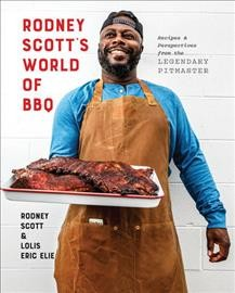Rodney Scott's world of BBQ : every day is a good day / Rodney Scott & Lolis Eric Elie. - Rodney Scott & Lolis Eric Elie.