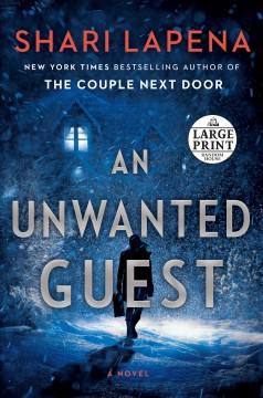 An unwanted guest /  Shari Lapena.