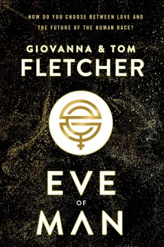 Eve of man /  Tom and Giovanna Fletcher. - Tom and Giovanna Fletcher.