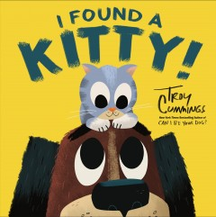 I found a kitty! /  Troy Cummings. - Troy Cummings.