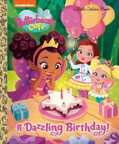 A dazzling birthday /  adapted by Courtney Carbone ; based on the teleplay