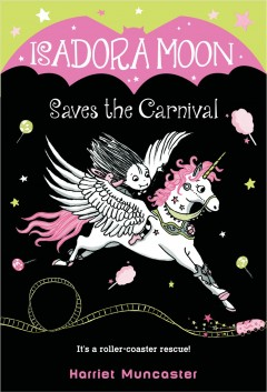 Isadora Moon saves the carnival /  Harriet Muncaster.