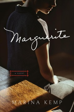 Marguerite : a novel / Marina Kemp.