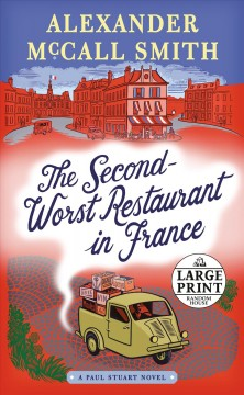 The second-worst restaurant in France /  Alexander McCall Smith. - Alexander McCall Smith.