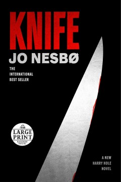 Knife /  Jo Nesbø ; translated from the Norwegian by Neil Smith.