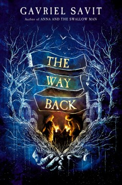 The way back /  Gavriel Savit. - Gavriel Savit.
