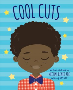 Cool cuts /  written & illustrated by Mechal Renee Roe. - written & illustrated by Mechal Renee Roe.