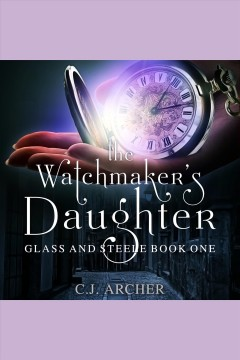 The watchmaker's daughter /  C. J. Archer. - C. J. Archer.