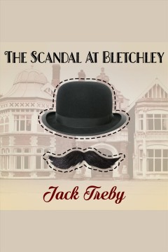 The Scandal at Bletchley /  Jack Treby.