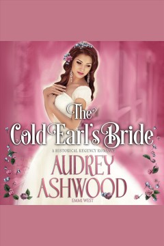 The cold earl's bride.  Audrey Ashwood.
