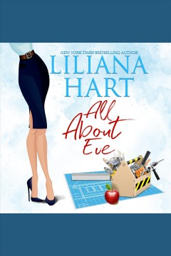 All about Eve /  Liliana Hart. - Liliana Hart.