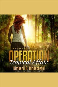 Operation tropical affair /  Kimberli A. Bindschatel.