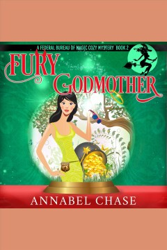 Fury godmother /  Annabel Chase. - Annabel Chase.