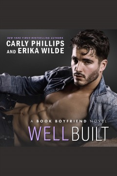 Well built /  Carly Phillips, Erika Wilde. - Carly Phillips, Erika Wilde.