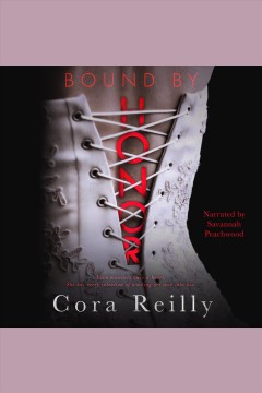 Bound by honor /  Cora Reilly.