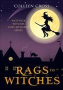 Rags to witches : a Westwick Corners cozy mystery / Colleen Cross.