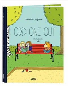 Odd one out /  Danielle Chaperon ; illustrations by Iris.