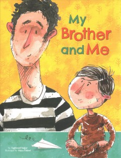 My brother and me /  by Taghreed Najjar ; illustrated by Maya Fidawi.