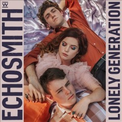Lonely generation /  Echosmith. - Echosmith.