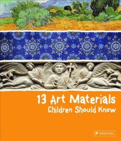 13 art materials children should know /  Narcisa Marchioro. - Narcisa Marchioro.